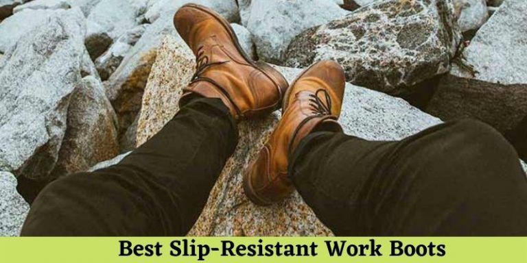 Best Slip-Resistant Work Boots Review and Buying Guide