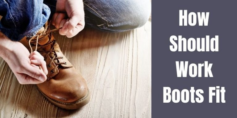How Should Work Boots Fit