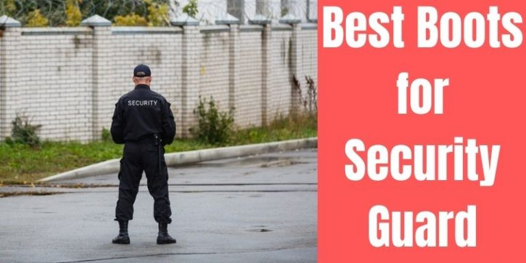 Best Boots for Security Guard