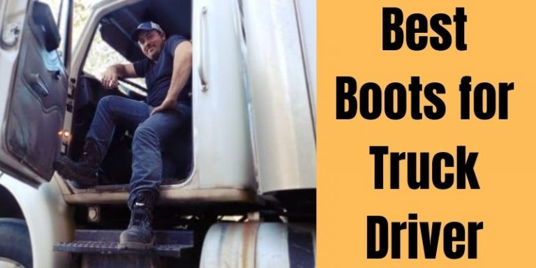 Best Boots for Truck Driver