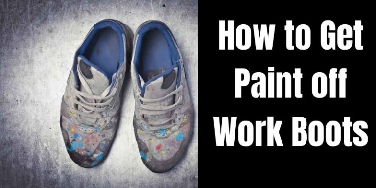 How to Get Paint off Work Boots