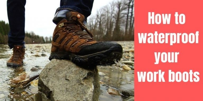 How to waterproof your work boots